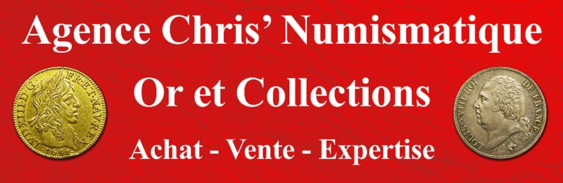 Numismatique, monnaies anciennes, de collection, Or de bourse et Collections Achat Vente Expertise CHRIS'NUMISMATIQUE