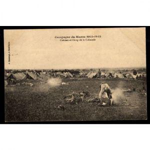 MAROC - Campagne du Maroc 1911-1912 - Cuisines et Camp de la Coloniale